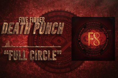 """Ascultă """"Full Circle"""", cel mai recent single Five Finger Death Punch"""