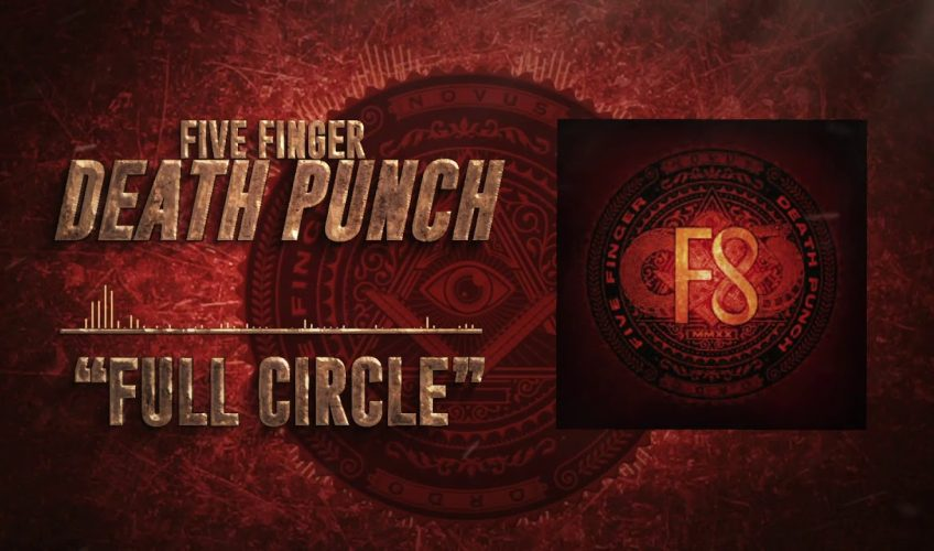 "Ascultă ""Full Circle"", cel mai recent single Five Finger Death Punch"
