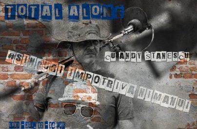 Total Alone – Singuri împotriva nimănui (22 martie)