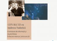 (Audio) City Blu'zz cu Andreea Tudorică (9 iunie)