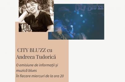 (AUDIO) CITY BLU'ZZ CU ANDREEA TUDORICĂ (23 IUNIE)