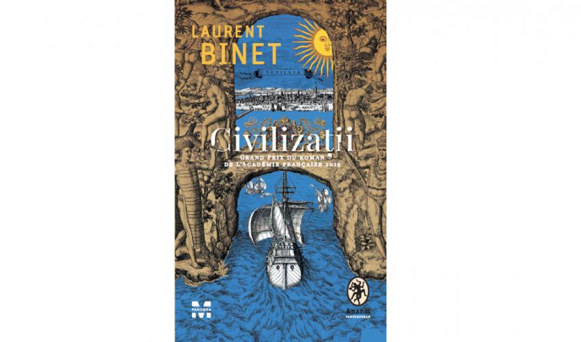 """""""Civilizații"""", romanul laureat cu Marele Premiu al Academiei Franceze din 2019, tradus în România"""